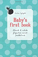 Baby's first book: Black & White Figures and Patterns by Syrykh Julia A. (2014-06-21) Paperback Paperback