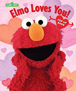 Elmo Loves You! The Pop-Up (Sesame Street Books) Sesame Workshop 9780763652739 Amazon.com Books & Elmo Loves You!: The Pop-Up (Sesame Street Books): Sesame Workshop ...