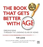 img - for The Book that Gets Better with Age: Observations Through the Looking Glass of Aging book / textbook / text book