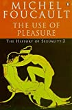 The History of Sexuality: The Use of Pleasure (Penguin History)