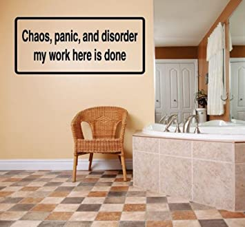 Amazoncom Decal Vinyl Wall Sticker Chaos Panic And Disorder My