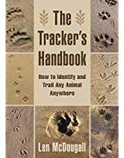 The Tracker's Handbook: How to Identify and Trail Any Animal, Anywhere