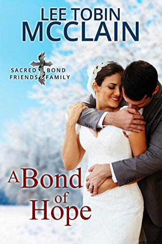 A Bond of Hope (Christian Romance): A Sacred Bond Standalone