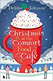 Christmas at the Comfort Food Cafe by  Debbie Johnson in stock, buy online here