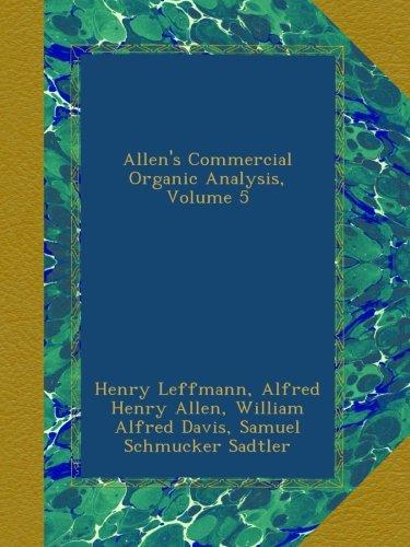 Download Allen's Commercial Organic Analysis, Volume 5 pdf