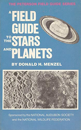 A Field Guide To The Stars And Planets, Including The Moon, Satellites, Comets, And Other Features Of The Universe