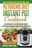 img - for Ketogenic Instant Pot Cookbook: Low Carb Recipes for Your Pressure Cooker, Easy Recipes for Healthy Eating to Lose Weight Fast book / textbook / text book