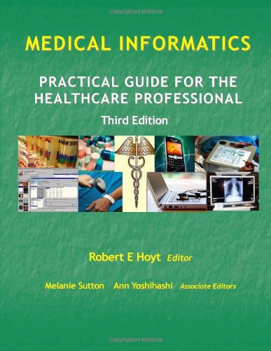 Medical Informatics  Practical Guide For The Healthcare Professional Third Edition
