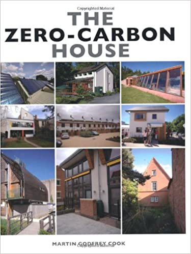The Zero-Carbon House: Amazon.co.uk: Martin Godfrey Cook ... on self-built homes, nature homes, west africa homes, construction homes, building homes, small footprint homes, community homes, fine homebuilding small homes, recycled homes, spain homes, australia homes, stick built homes, green homes, water homes, recycling homes, great looking homes, urban homes, architecture homes, space efficient homes, culture homes,