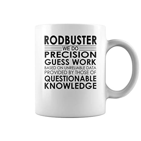 Amazon com: Rodbuster Precision Guess Work Job Title Mug - Coffee
