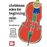 Christmas Solos for Beginning Cello: Level 1