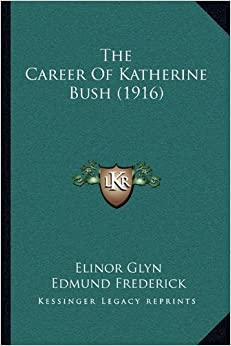 Book The Career Of Katherine Bush (1916)