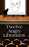 Twelve Angry Librarians (A Cat in the Stacks Mystery)