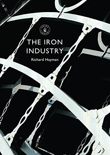 The Iron Industry (Shire Library)