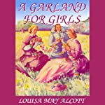 A Garland for Girls | Louisa May Alcott