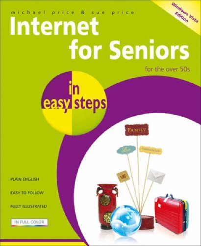 Download Internet for Seniors In Easy Steps - Windows Vista Edition by Price. S ( 2008 ) Paperback pdf