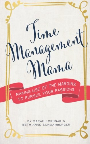Time Management Mama Margins Passions