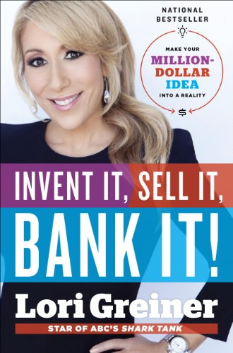Invent It, Sell It, Bank It!: Make Your Million-Dollar Idea into a Reality cover