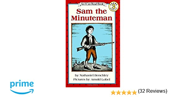Sam the Minuteman (I Can Read Level 3): Nathaniel Benchley, Arnold ...