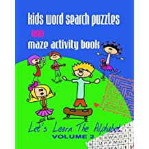 Kids Word Search Puzzles and Maze Activity Book Vol 2: Let's Learn the Alphabet