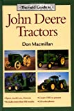 The Field Guide to John Deere Tractors, Don Macmillan, 089658514X