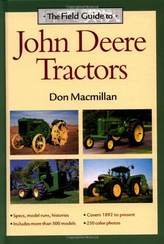 The Field Guide to John Deere Tractors (John Deere (Voyageur Press)) Don Macmillan