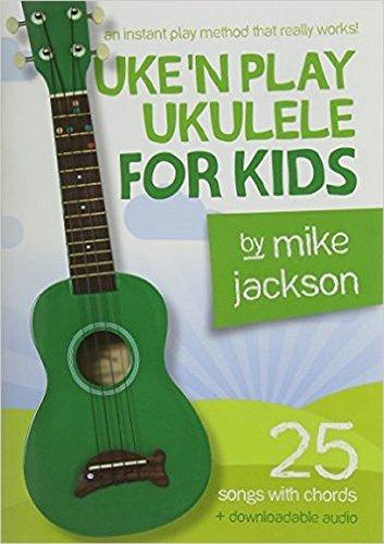 Mike Jackson: Uke'n Play Ukulele For Kids (Book/Audio -