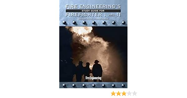 Fire engineerings study guide for firefighter i and ii anthony fire engineerings study guide for firefighter i and ii anthony avillo james kirsch 9781593701857 amazon books fandeluxe Images