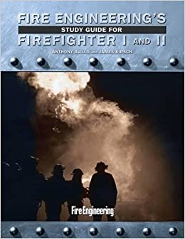 Fire Engineering's Study Guide for Firefighter I and II