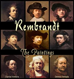 Rembrandt: The Paintings - 145 Baroque Reproductions