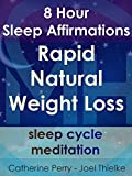 8 Hour Sleep Affirmations - Rapid Natural Weight Loss - Sleep Cycle Meditation