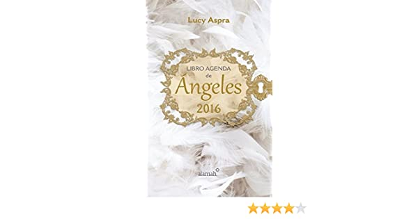 Libro agenda de angeles 2016 (Spanish Edition): Lucy Aspra ...