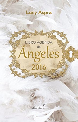 Libro agenda de angeles 2016 (Spanish Edition)