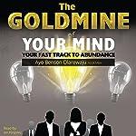 The Goldmine of Your Mind: Your Fast Track to Abundance   Ayo Benson Olarewaju