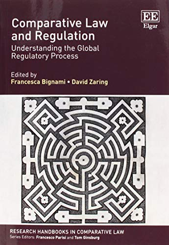 Comparative Law and Regulation: Understanding the Global Regulatory Process (Research Handbooks in Comparative Law series)