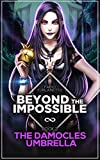 The Damocles Umbrella (Beyond The Impossible Book 3)
