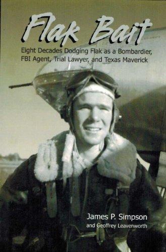 Flak anzuelo: ocho décadas Escapando Flak como una prueba de Bombardier, agente del FBI, abogado, y Texas Maverick