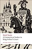 A Connecticut Yankee in King Arthur's Court by Twain, Mark. (Oxford University Press, USA,2008) [Paperback]