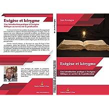 EXÉGÈSE ET KÉRYGME: Une introduction pratique à l'exégèse biblique au service de la prédication (French Edition)
