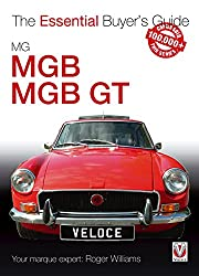 MG MGB & MGB GT: The Essential Buyer's Guide