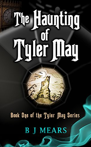 Book: The Haunting of Tyler May by B J Mears