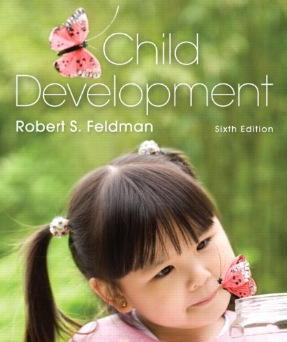 By Robert S. Feldman Ph.D. - Child Development (6th Edition) (6th Edition) (2012-01-13) [Hardcover]