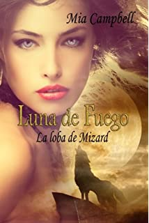 LUNA DE FUEGO -La Loba de Mizard- (Spanish Edition)