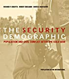 The Security Demographic : Population and Civil Conflict after the Cold War, Cincotta, Richard Paul and Engelman, Robert, 1889735485