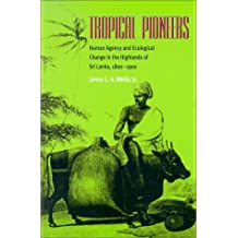 Tropical Pioneers: Human Agency & Ecolocial Change In Highlands