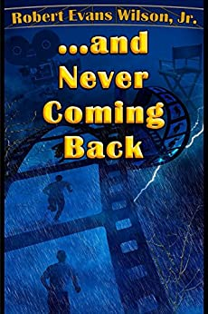 .and Never Coming Back by [Wilson, Robert]