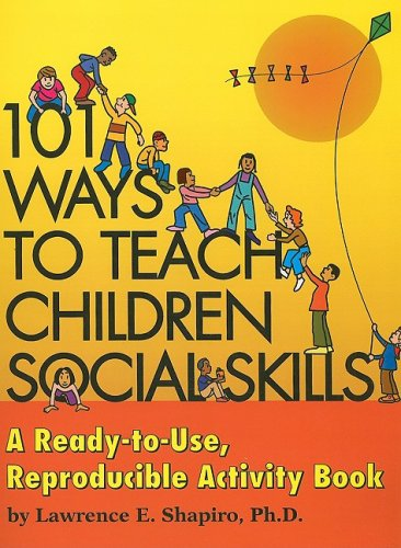 101 Ways to Teach Children Social Skills: A Ready-to-Use Reproducible Activity Book pdf epub