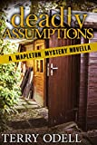 Deadly Assumptions: A Mapleton Mystery Novella