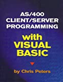 AS/400 Client-Server Programming with Visual Basic, Chris Peters, 1883884225