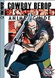 Cowboy Bebop Complete Anime Guide Volume 2